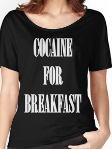 Cocaine For Breakfast - white on black Women's Relaxed Fit T-Shirt
