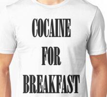 Cocaine For Breakfast - black on white Unisex T-Shirt