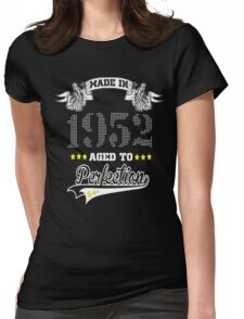 made in 1952-aged to perfection Womens Fitted T-Shirt