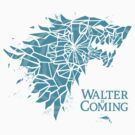 Walter is Coming… by SevenHundred