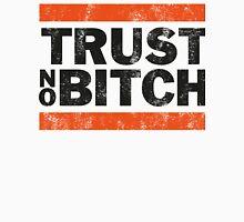 Trust No BXTCH Unisex T-Shirt
