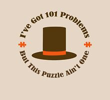 101 Problems But This Puzzle Ain't One Unisex T-Shirt