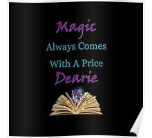 Magic Always Comes With A Price Dearie Collection Also Available In Purple, Black Revised, and Turquoise Poster