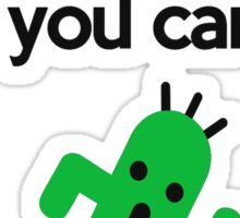 Catch Him If You Can Sticker