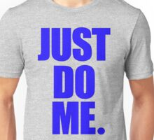 Just Blue Me Unisex T-Shirt
