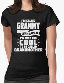 I'm Called Grammy Because I'm Way Too Cool To Be Called Grandmother T-Shirt