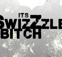 Its SwizZzle B*tch Sticker