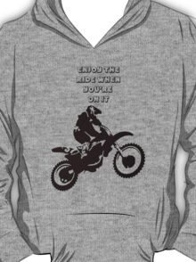 Enjoy The Ride While You're On It T-Shirt