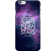 You're Always Holding Onto Stars iPhone Case/Skin