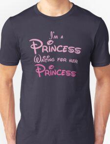 I'm a princess waiting for her PRINCESS Unisex T-Shirt