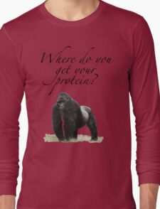 Where do you get your protein?  Long Sleeve T-Shirt