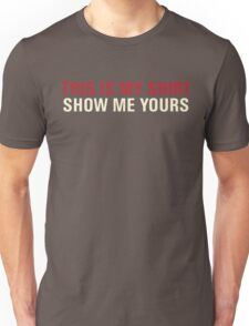 THIS IS MY SHIRT Unisex T-Shirt