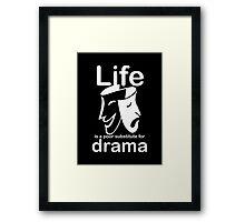 Drama v Life - Sticker Framed Print