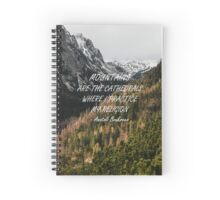 Mountains are the cathedrals Spiral Notebook
