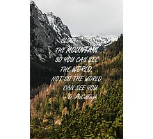 Climb the mountain Photographic Print