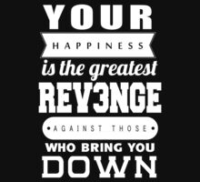 your happiness is the greatest revenge against those who bring you down by fotodose