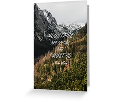 Mountains are calling Greeting Card