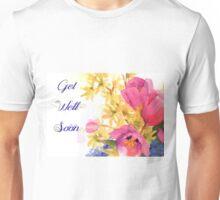 Get Well Soon Unisex T-Shirt