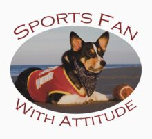 Sports Fan With Attitude by William C. Gladish