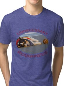 Unnecessary Roughness Tri-blend T-Shirt