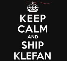 Keep Calm and Ship Klefan (DS) by rachaelroyalty