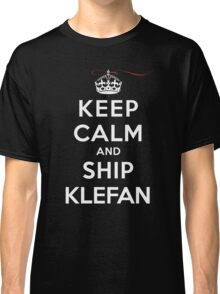 Keep Calm and Ship Klefan (DS) Classic T-Shirt