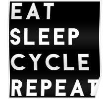 Eat Sleep Cycle Repeat Poster