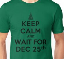 Keep Calm and Wait For Dec. 25th (LS) Unisex T-Shirt