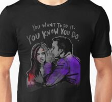 You Want To Unisex T-Shirt