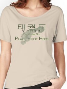 Tae-Kwon-Do (Place foot here) Women's Relaxed Fit T-Shirt