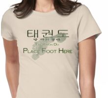 Tae-Kwon-Do (Place foot here) Womens Fitted T-Shirt