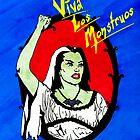 Viva Los Monstruos by LilithScream