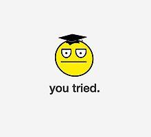 You Tried. by DailyEffingNews
