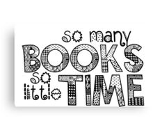 So many books so little time Canvas Print