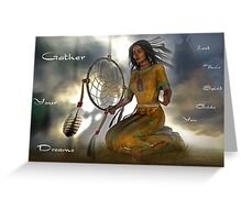 gather your dreams Greeting Card