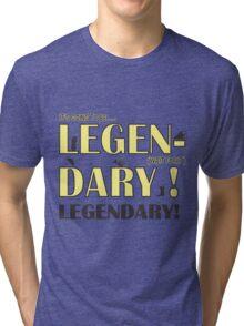 LEGEN... DARY! | Classic Barney Quote Tri-blend T-Shirt
