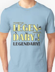 LEGEN... DARY!   Classic Barney Quote Unisex T-Shirt