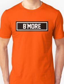 B More Unisex T-Shirt