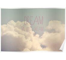 Dream A Little  Poster