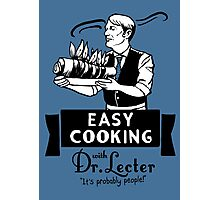 Easy Cooking With Dr. Lecter Photographic Print