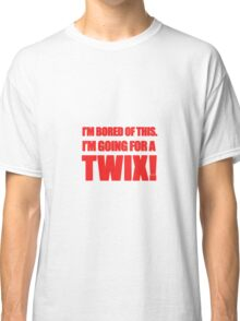 """I'm Bored of This, I'm Going For A Twix."" - Peter Manion Classic T-Shirt"