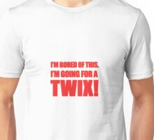 """I'm Bored of This, I'm Going For A Twix."" - Peter Manion Unisex T-Shirt"