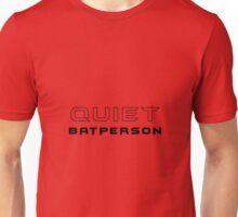 Quiet Batperson Unisex T-Shirt