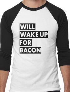 Will Wake Up For Bacon Men's Baseball ¾ T-Shirt