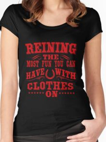 Reining! The most fun you can  Women's Fitted Scoop T-Shirt