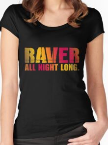 RAVER ALL NIGHT LONG Women's Fitted Scoop T-Shirt