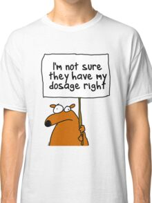 I'm not sure... Classic T-Shirt