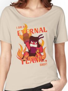 Eternal Flame Baby Women's Relaxed Fit T-Shirt