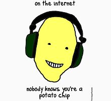 On the internet, nobody knows you're a potato chip. Unisex T-Shirt