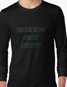 Greedo Got Shot Long Sleeve T-Shirt